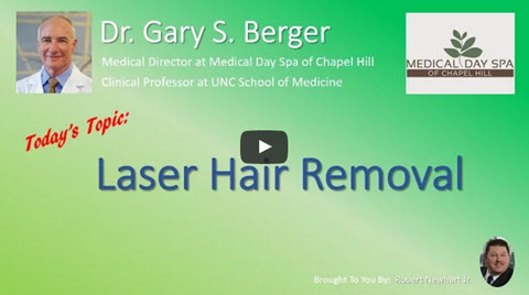 laser hair removal video with Dr. Gary S Berger Medical Director at Medical Day Spa of Chapel Hill