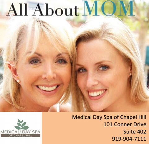 Mothers Day Special 2016 at Medical Day Spa of Chapel Hill NC
