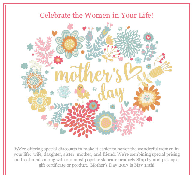 Mothers Day Specials 2017 - Medical Day Spa of Chapel Hill