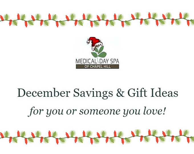 Holiday SPecials At Medical Day Spa of Chapel Hill NC