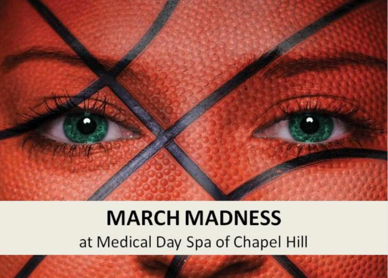 Madness of March Savings at Medical Day Spa of Chapel Hill NC