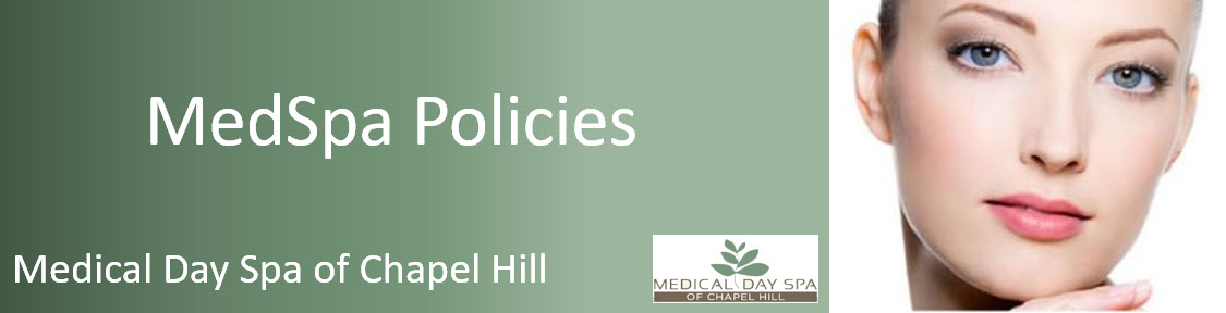Spa Policies Medical Day Spa of Chapel Hill NC