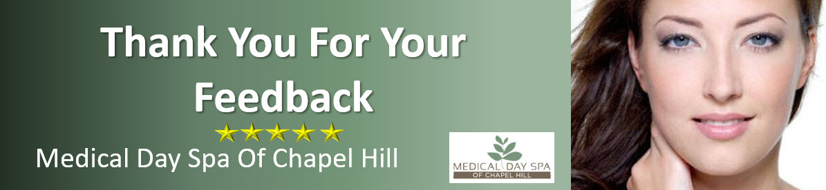 Feedback for Medical Day Spa of Chapel Hill NC