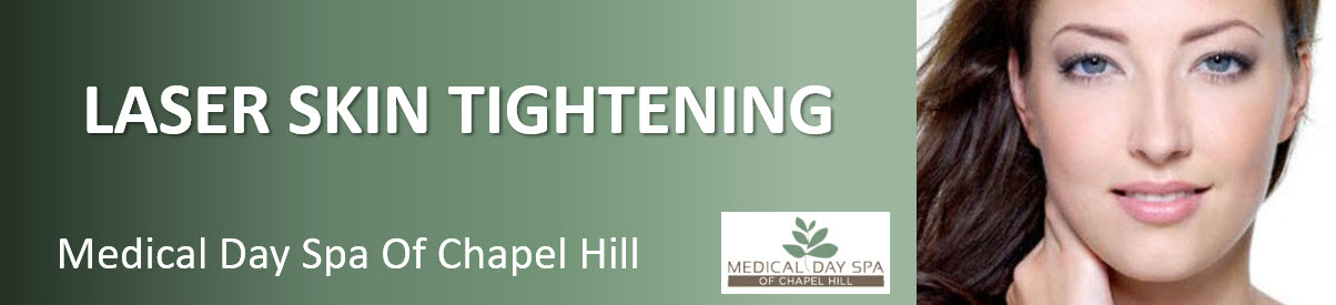 Laser Skin Tightening at Medical Day Spa of Chapel Hill, the only 5-star rated MedSpa in Raleigh-Durham-Chapel Hill, call (919) 904-7111.